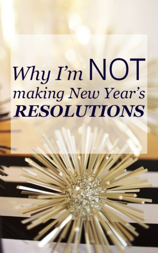why-im-not-making-new-years-resolutions